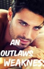 An Outlaw's Weakness*Fifth in Crane Gang series* by conleyswifey