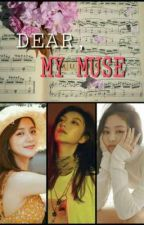 DEAR, MY MUSE (JENNIE X FEM READER X JISOO) by GAYFORKOKOKRUNCH