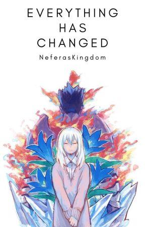 Everything has changed ( Reincarnation Fic) by NeferasKingdom