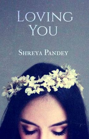 Loving You by _shreyapandey_
