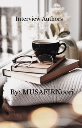 Interview Authors  by MUSAFIRNoori