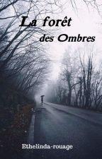 La forêt des Ombres by Ethelinda-rouage