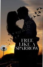 Free like a Sparrow - Bad Boy/Good Girl by WritersPain
