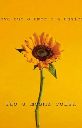 A Prova Que O Amor E A Ansiedade São A Mesma Coisa [Sem Revisão] by MaryMartins877