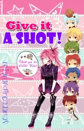 Give it a shot! (Kuroko No Basuke One-Shots) by retardedinpajamas