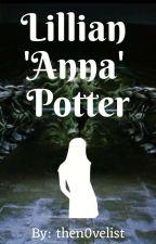 Lillian 'Anna' Potter    Chamber Of Secrets by then0velist
