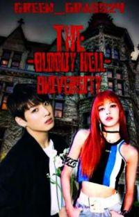 The Bloody Hell University ||• Lalisa_Manoban & Jungkook cover
