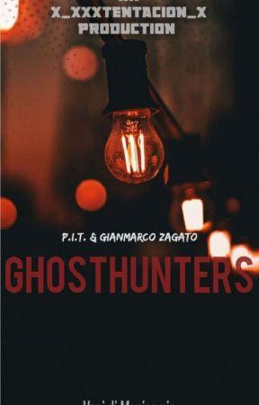 GhostHunters    P.I.T. & Gianmarco Zagato by x_XXXTENTACION_x