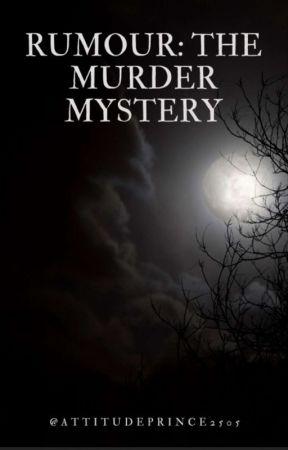 Rumour: The Murder Mystery by AttitudePrince2505
