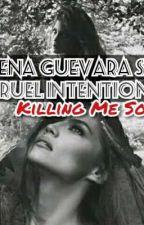 Athena Guevara Series: Cruel Intentions (Killing Me Softly) by bad_bloodSucker