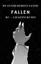 fallen ; my inner demons fanfic ✔︎ by chaoticrumii