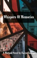 Whispers Of Memories by fariya_siddiqui