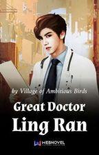 GDLR - Great Doctor Ling Ran by DiamondJohn48