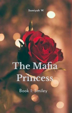 The Mafia Princess Book 1: Smiley  by whitewolfalpha1223