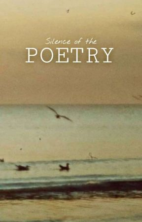 Silence Of The Poetry by habe_raine