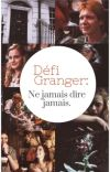 Défi Granger: Ne jamais dire jamais cover