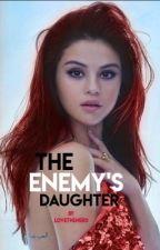 The Enemy's Daughter  by LoveTheNerd
