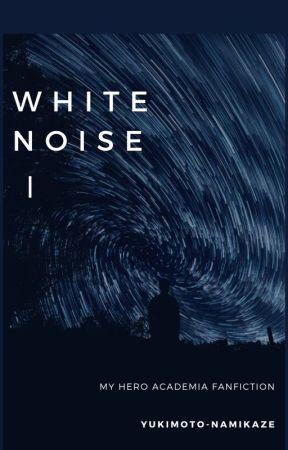 White Noise by Yukimoto-Namikaze