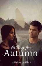Falling for Autumn | Jacob Black [ON HOLD] by brunette-bombshell