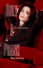 Only A Prank (Michael Jackson) by bad_victory