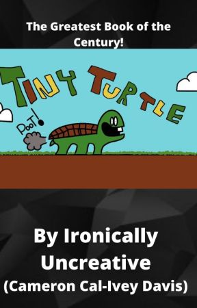 Tiny Turtle by IronicallyUncreative