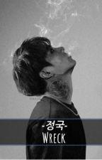 Wreck ( Jungkook Mafia AU) by chasingdreamxbts
