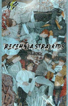 RECEH NYA STRAYKIDS ✔ by FeLiKsKz