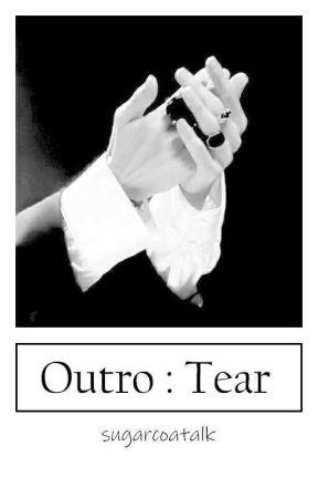 Outro : Tear | A Kookjin FF | by sugarcoatalk