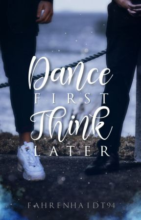 Dance First, Think Later [boyxman] by Laufmasche