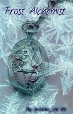 The Frost Alchemist by TwotheStarsandBack
