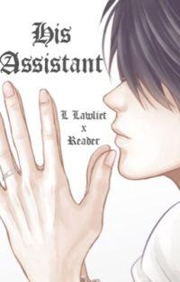 His Assistant (L Lawliet x Reader) cover