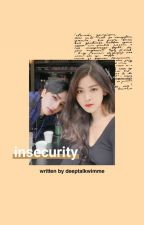 insecurity | hwangshin by deeptalkwimme
