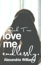 Love me Endlessly by Storyofmylife5