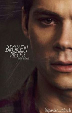 Broken Pieces ~ Stiles Stilinski [COMPLETED] by pqrkerstilinski