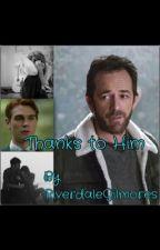 Thanks to Him by RiverdaleGilmores