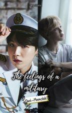 The Feelings of a Military [EN CURSO] by Dark-Moonchild