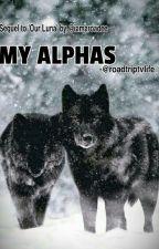My Alphas by roadtriptvlife