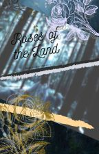 Roses of the Land  by 0621_an