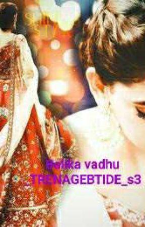 Balika VaDhu A Teenage Bride S_3  by iamsangeeta123