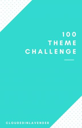 100 Theme Challenge by Cookis167
