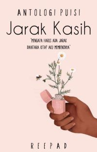 Antologi Puisi: Jarak Kasih [COMPLETED] cover