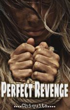 Perfect  revenge  by flawsome_writer