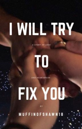 i will try to fix you (Shawmila) by muffinofshawn18