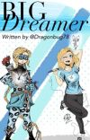 Big Dreamer - Miraculous x Reader cover
