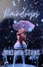 Raindrops~ Jariana by Theghettoh