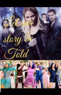 Let Our Story Be Told[OUAT and Descendants crossover] cover