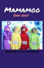 MAMAMOO ONESHOTS by radish_for_mamamoo