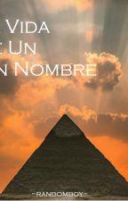 La Vida De Un Sin Nombre by AndreuTorres4