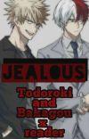 Jealous    ¡Yandere!Todoroki / ¡Yandere!Bakagou x Reader cover
