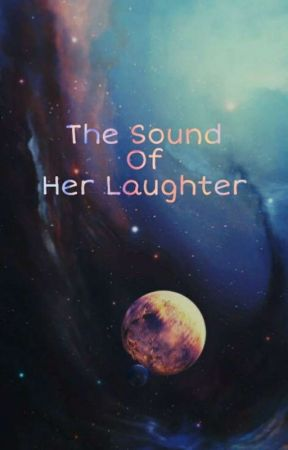 The Sound Of Her Laughter by CherryRedBerry